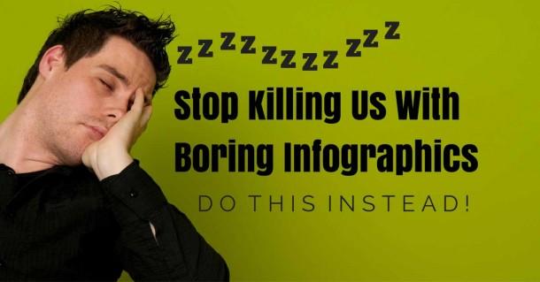 Stop Killing Us With Boring Infographics Socially Sorted e1404123497129 3 pasos para crear infografías útiles