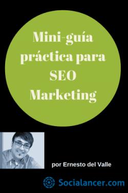 Mini-guía práctica para SEO Marketing Ernesto del Valle-Socialancer